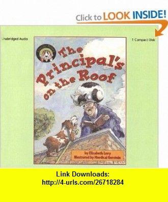 The Principals on the Roof (Fletcher Mysteries) (9781595197511) Elizabeth Levy, Mordicai Gerstein, William Dufris , ISBN-10: 1595197516  , ISBN-13: 978-1595197511 ,  , tutorials , pdf , ebook , torrent , downloads , rapidshare , filesonic , hotfile , megaupload , fileserve
