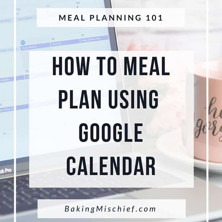 Meal Planing 101 How to Meal Plan Using Google Calendar Google