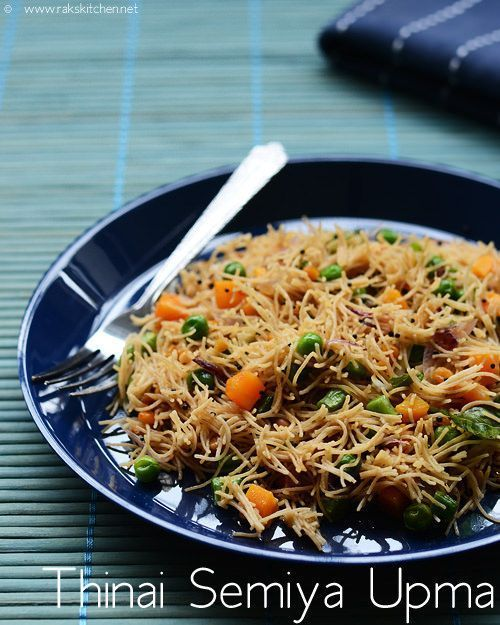 Thinai Semiya Upma Recipe Indian Breakfast Recipes Pinterest