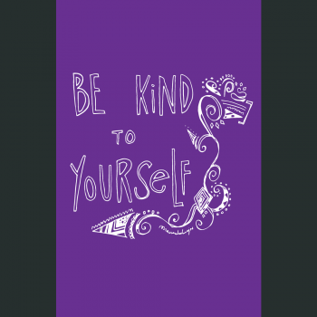 Be Kind To Yourself Poster: $10
