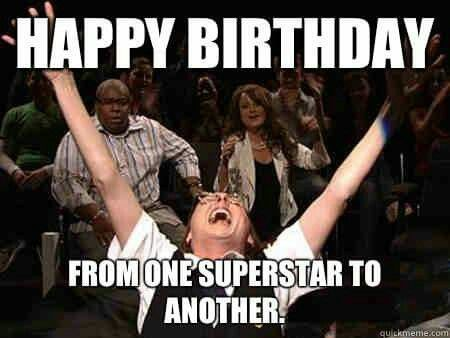 Happy Birthday From One Superstart To Funny Picture To Share Nº 14676 Funny Happy Birthday Wishes Happy Birthday Quotes Funny Funny Happy Birthday Meme