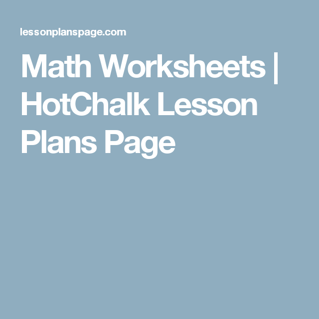 Math Worksheets | HotChalk Lesson Plans Page | Education | Pinterest ...