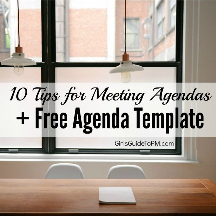 10 Tips for Good Meeting Agendas + Free Agenda Template u2022 Girlu0027s - free agenda templates