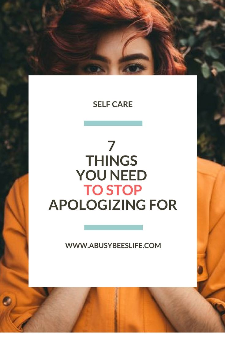 Stop Apologizing For Everything You Say And Do 7 Reasons Why For Moms Pinterest