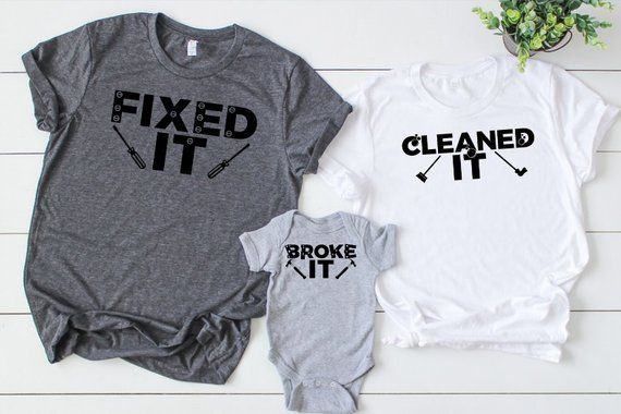 925c4aee9 Broke It Fixed It Cleaned It Family Shirt Set - Mom Dad and Baby Matching  Shirts - Father's Day Shir