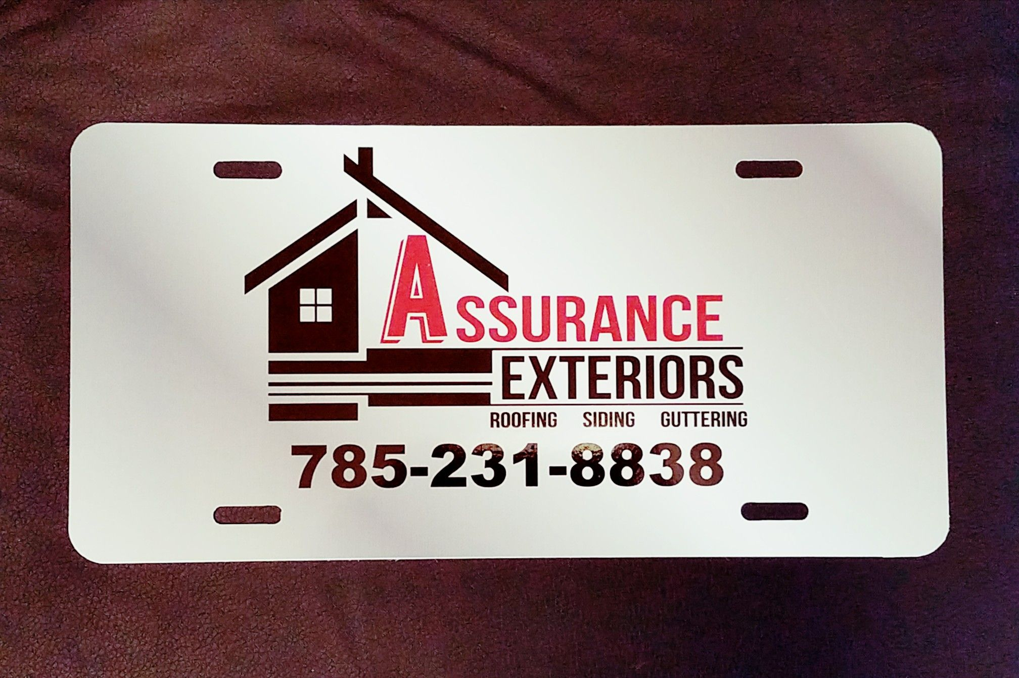 We Made These License Plates For Assurance Exteriors Knox Signs Graphics 5612 D Sw Topeka Blvd Topeka Ks 6 Monument Signs Channel Letters Banner Stands