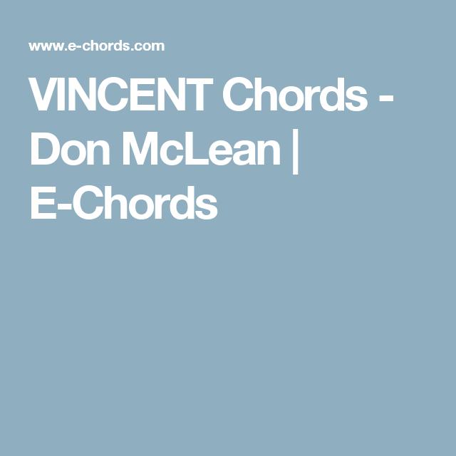 VINCENT Chords - Don McLean | E-Chords | Music Music Music ...
