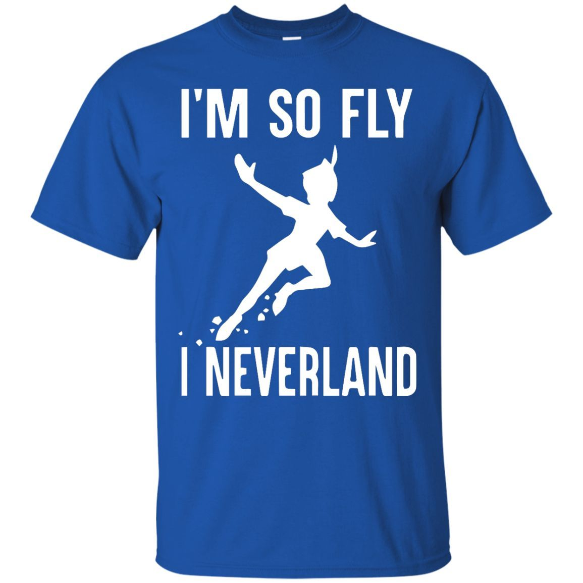 I'm so fly I neverland T-Shirt