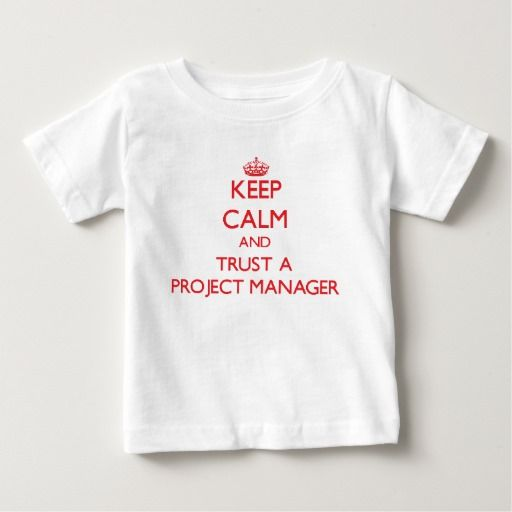 Keep Calm and Trust a Project Manager T Shirt, Hoodie Sweatshirt