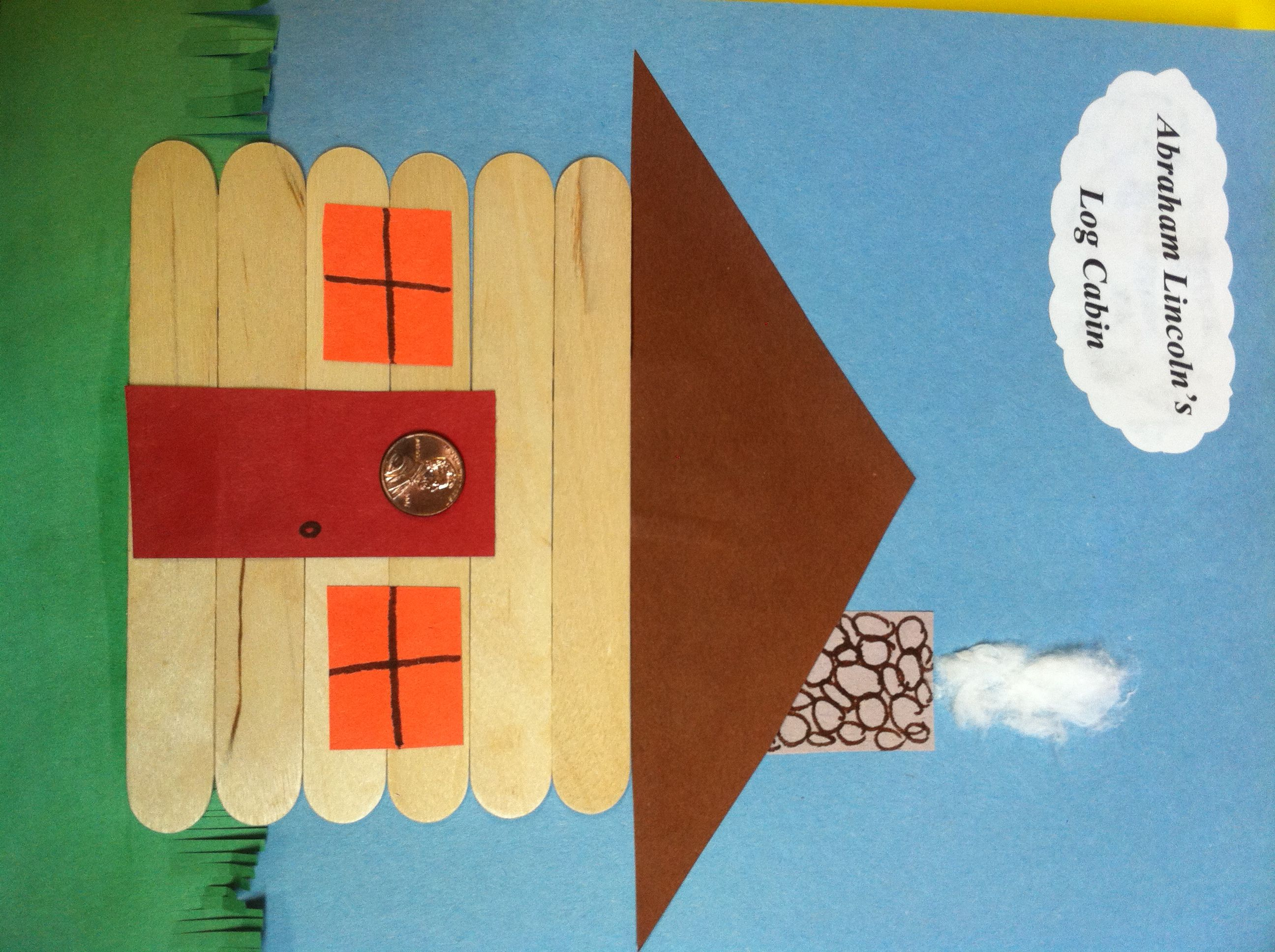 Abraham Lincoln S Log Cabin My Teacher Assistant Kiana Hynes Spruced Up Our Yearly Project