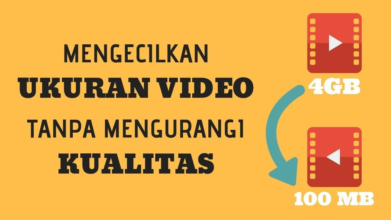 Cara Mengecilkan Ukuran Video Tanpa Mengurangi Kualitas Video Pengukur Science