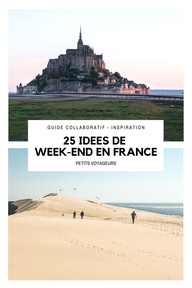 25 idées pour partir en week-end en France – Petits Voyageurs