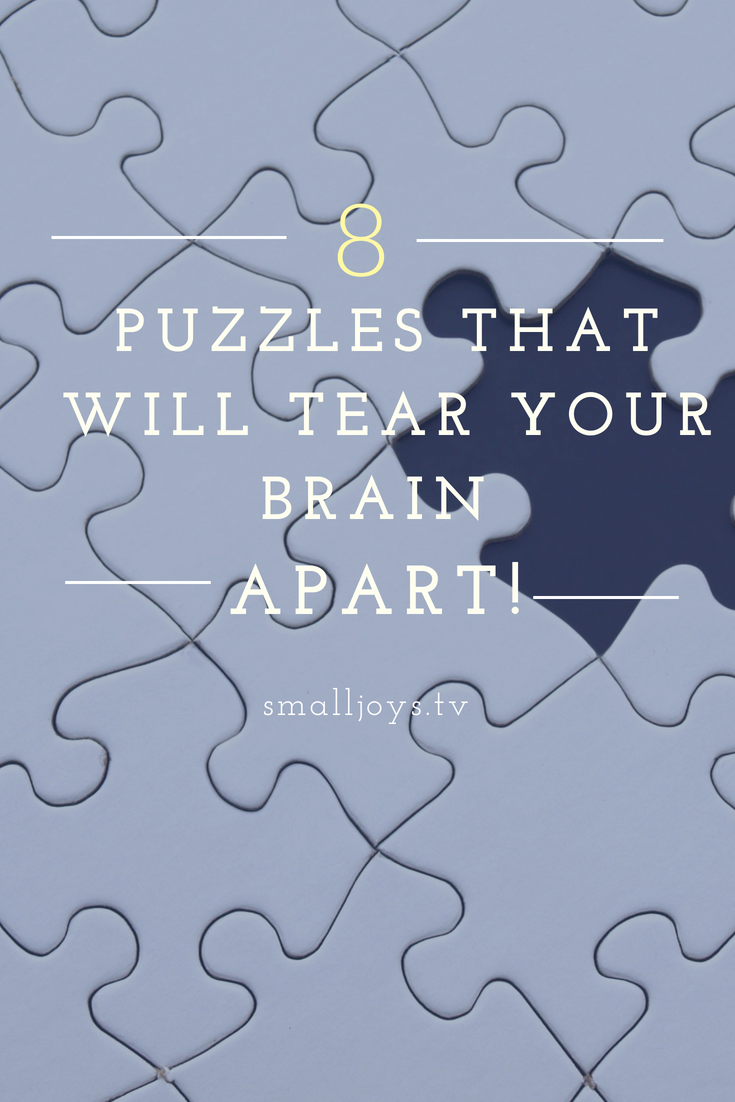 8 Puzzles That Will Tear Your Brain Apart!
