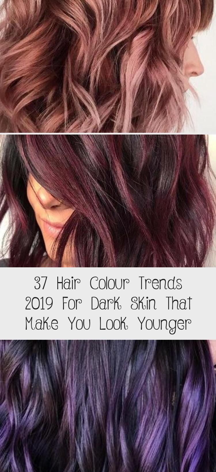 37 Hair Colour Trends 2019 For Dark Skin That Make You Look Younger Hair Care In 2020 Hair Color Trends Hair Color Younger Hair