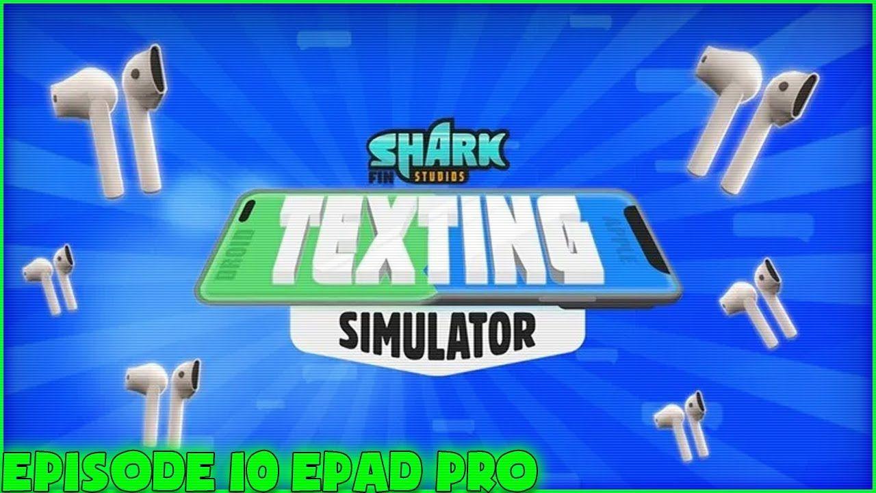 Roblox Texting Simulator New Simulator Episode 10 Epad Pro In 2020