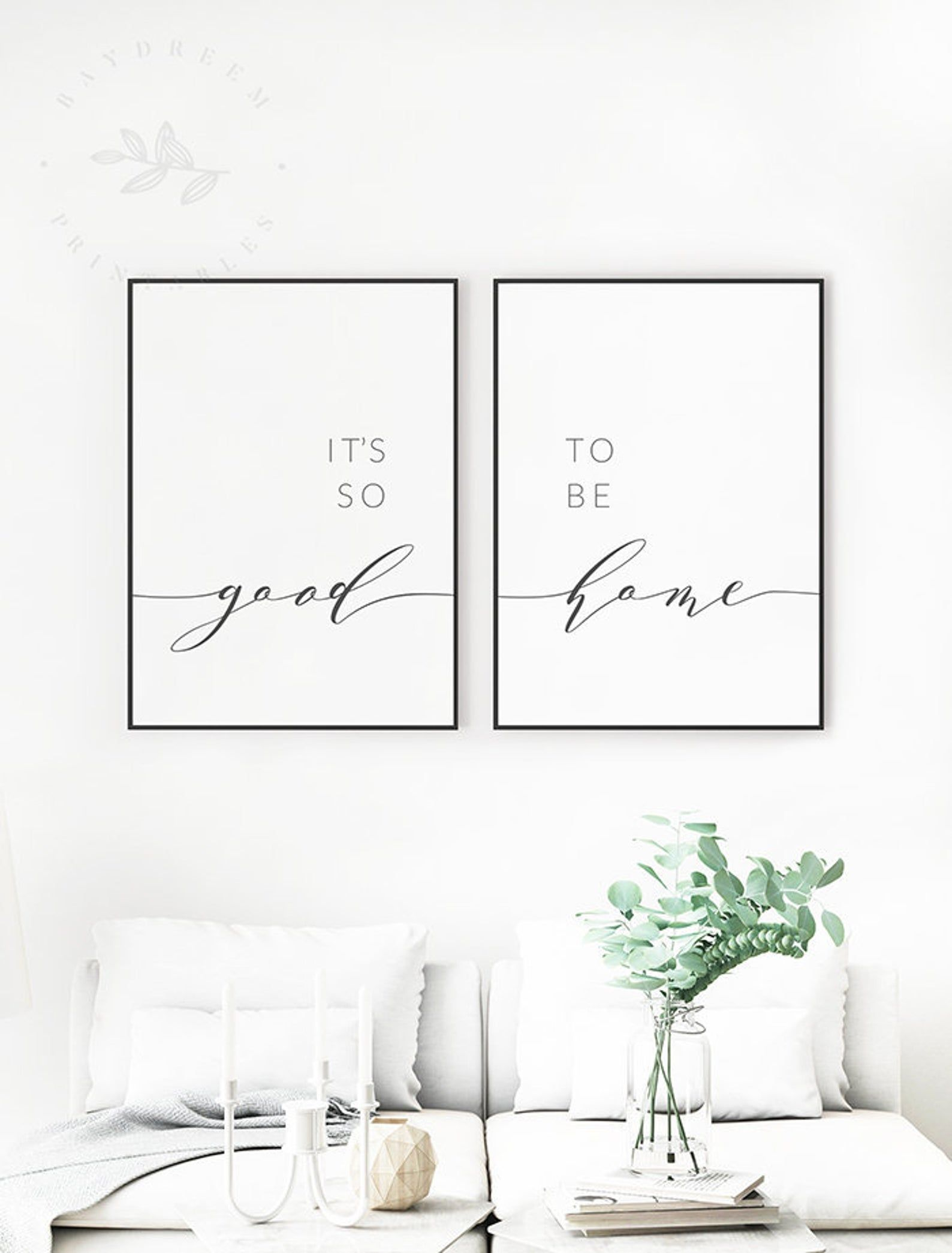 Its so good to be home Printable, Set of 2 Quote, Living Room Quote Wall Art, Above Bed Quote, Its so Good to be Home Print, Printable Quote