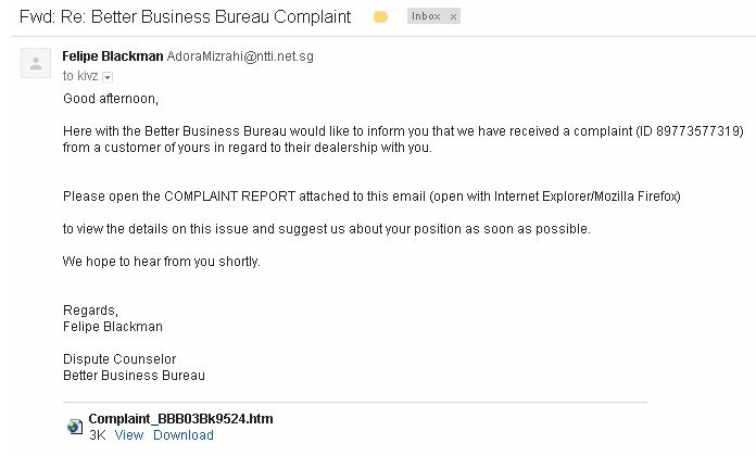 A bogus complaint email from the BBB. Warning signs include a .html email attachment the might contain a virus, poor English, and the fact that the from email actually shows a .sg TLD.