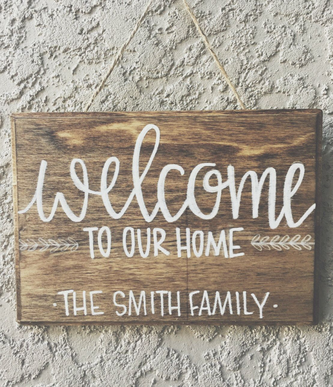 Welcome To Our Home Sign Family Name Rustic Wood Custom Stain White Paint Outdoor Decor Calligraphy Lettering By Jriddesigns On Home Signs Decor Diy Signs