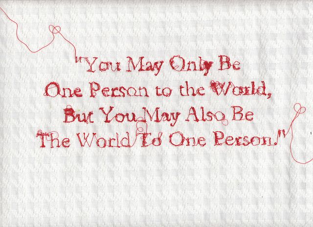 'You May Only Be One Person' Embroidery Quote -