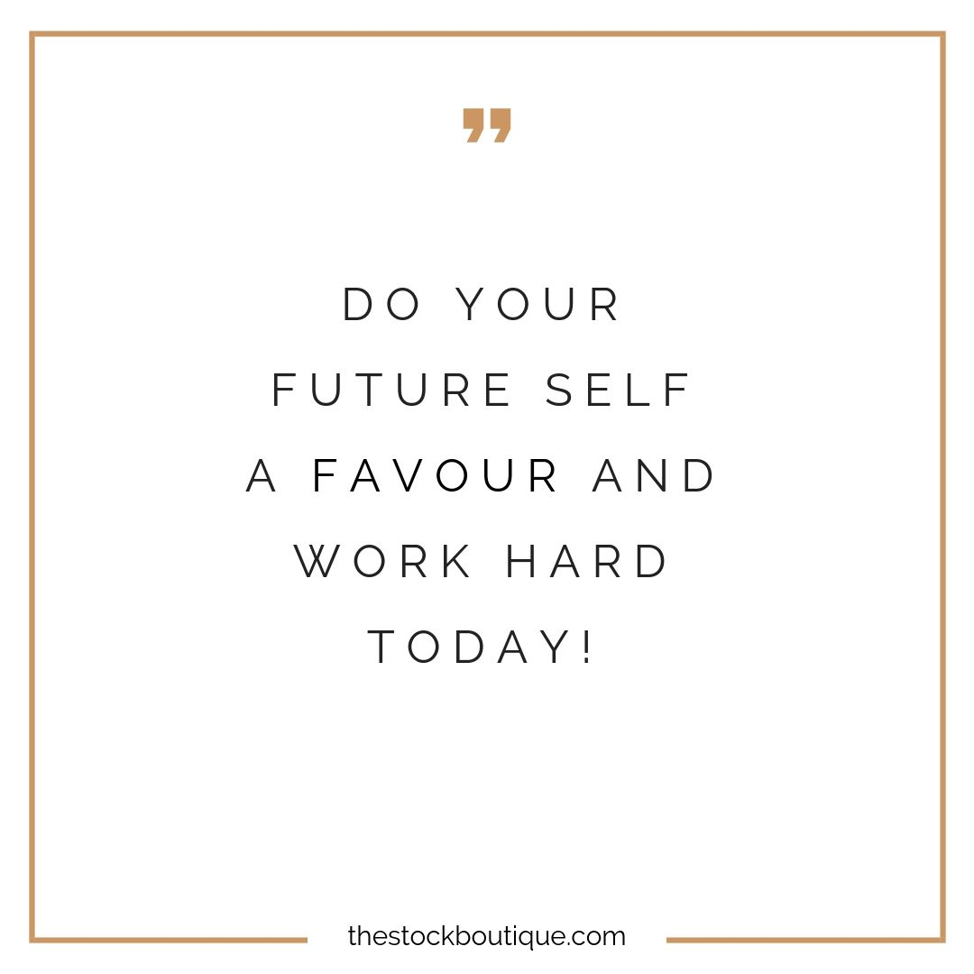 Quote - Do your future self a favour and work HARD today! #quote