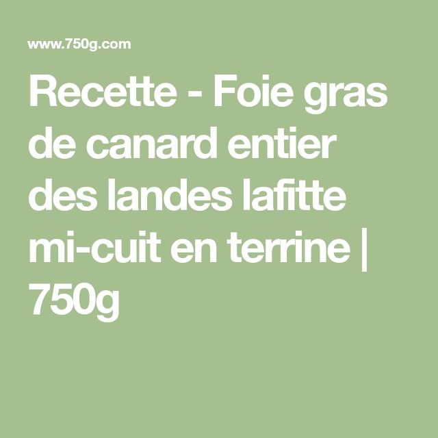 Recette - Foie gras de canard entier des landes lafitte mi-cuit en terrine | 750g