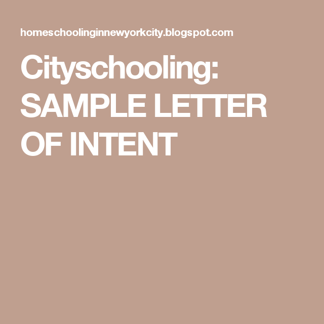 Cityschooling Sample Letter Of Intent  New York Homeschool