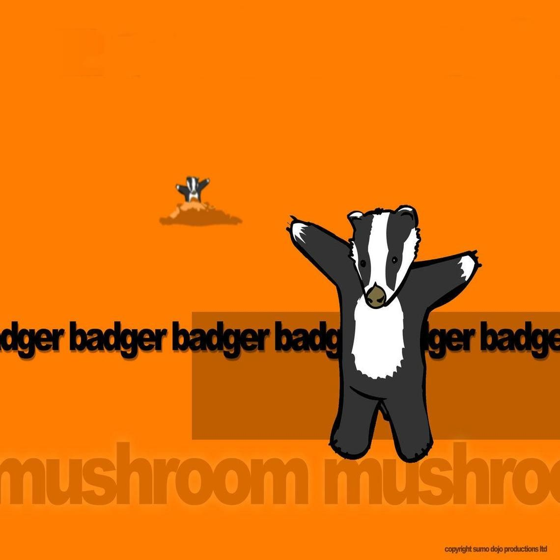 Badger Badger Badger Badger