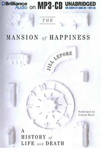 Tittel: The Mansion of Happiness: A History of Life and Death - Jill Lepore -
