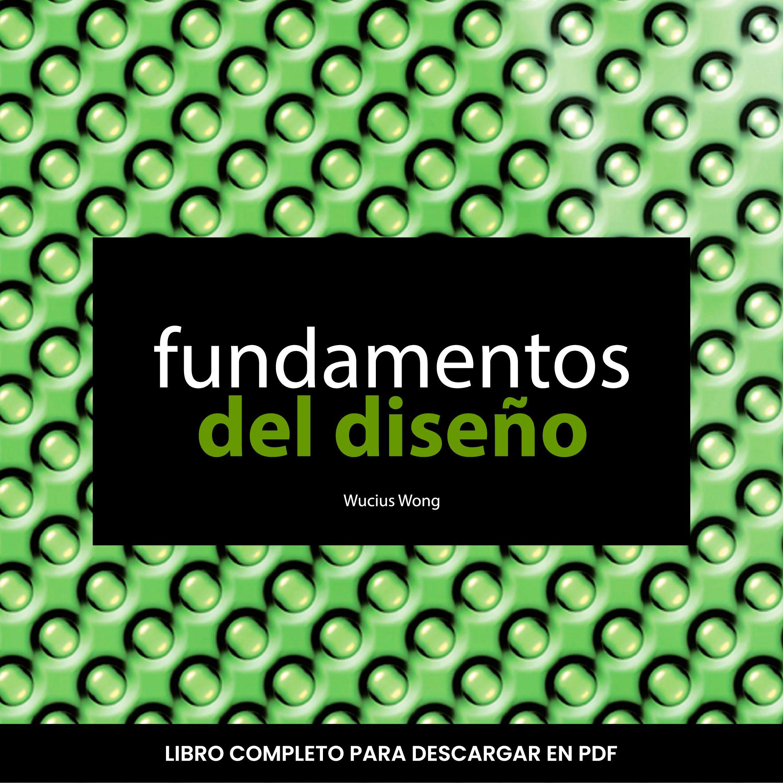 Fundamentos Del Diseño Wucius Wong Libro En Pdf Disenos De Unas Libros En Línea Fundamentos