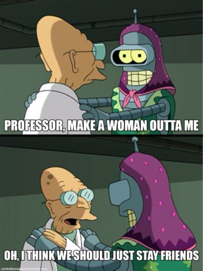 Oh I Think We Should Just Stay Friends Futurama Funny Shows