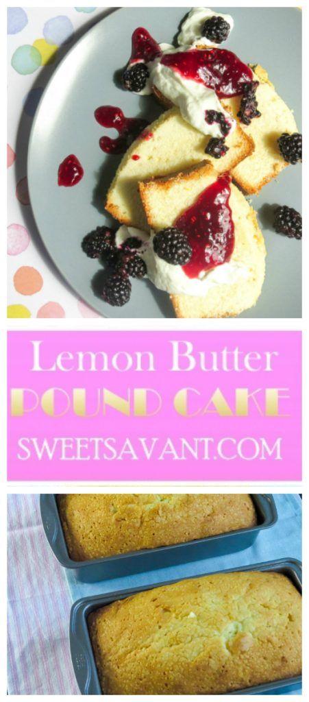 Lemon Butter Pound Cake Sweet Savant Americas Best Food Blog Atlanta