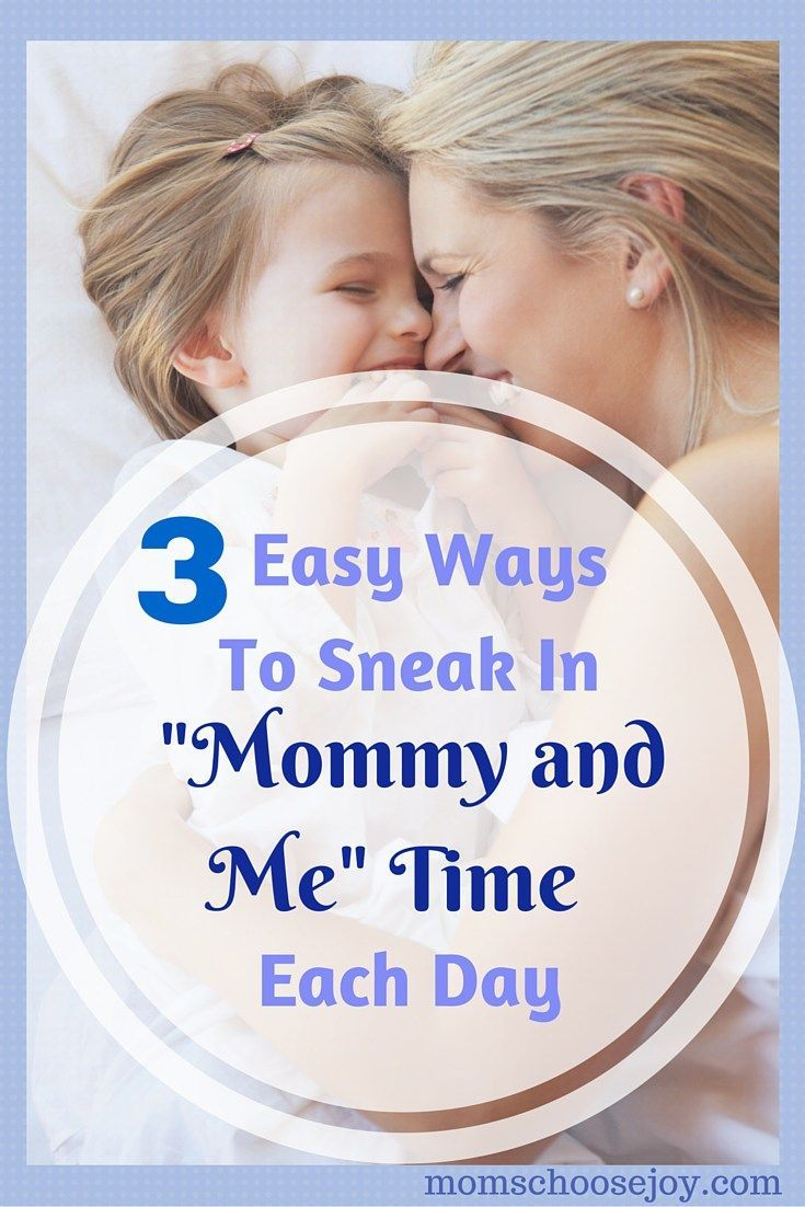 Easy Ways To Sneak In Mommy and Me Time Each Day  Quality time