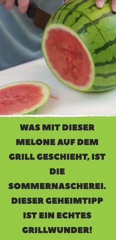 Was mit dieser Melone auf dem Grill geschieht, ist die Sommernascherei. Dieser Geheimtipp ist ein echtes Grillwunder!