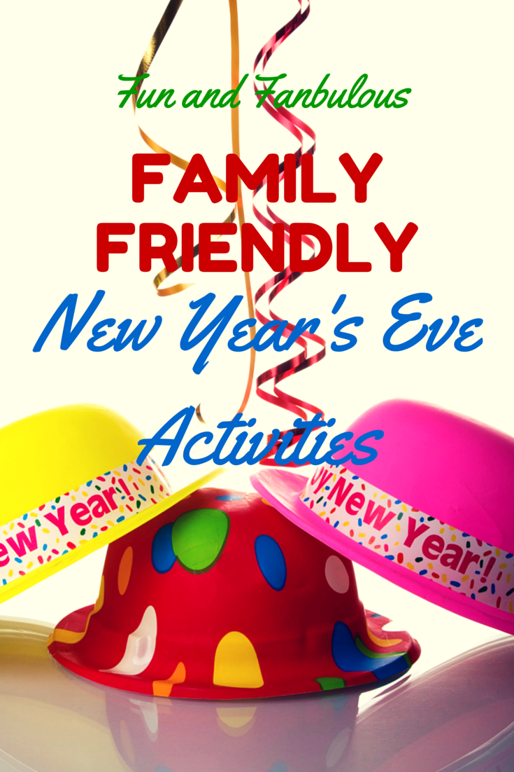 fun and fabulous family friendly new years eve activities our little house in the country