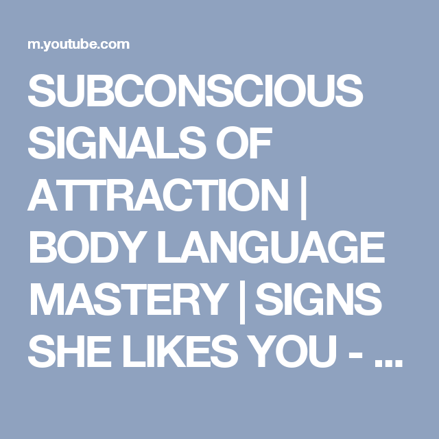 Pin by de on Psychology | Signs she likes you, Body language