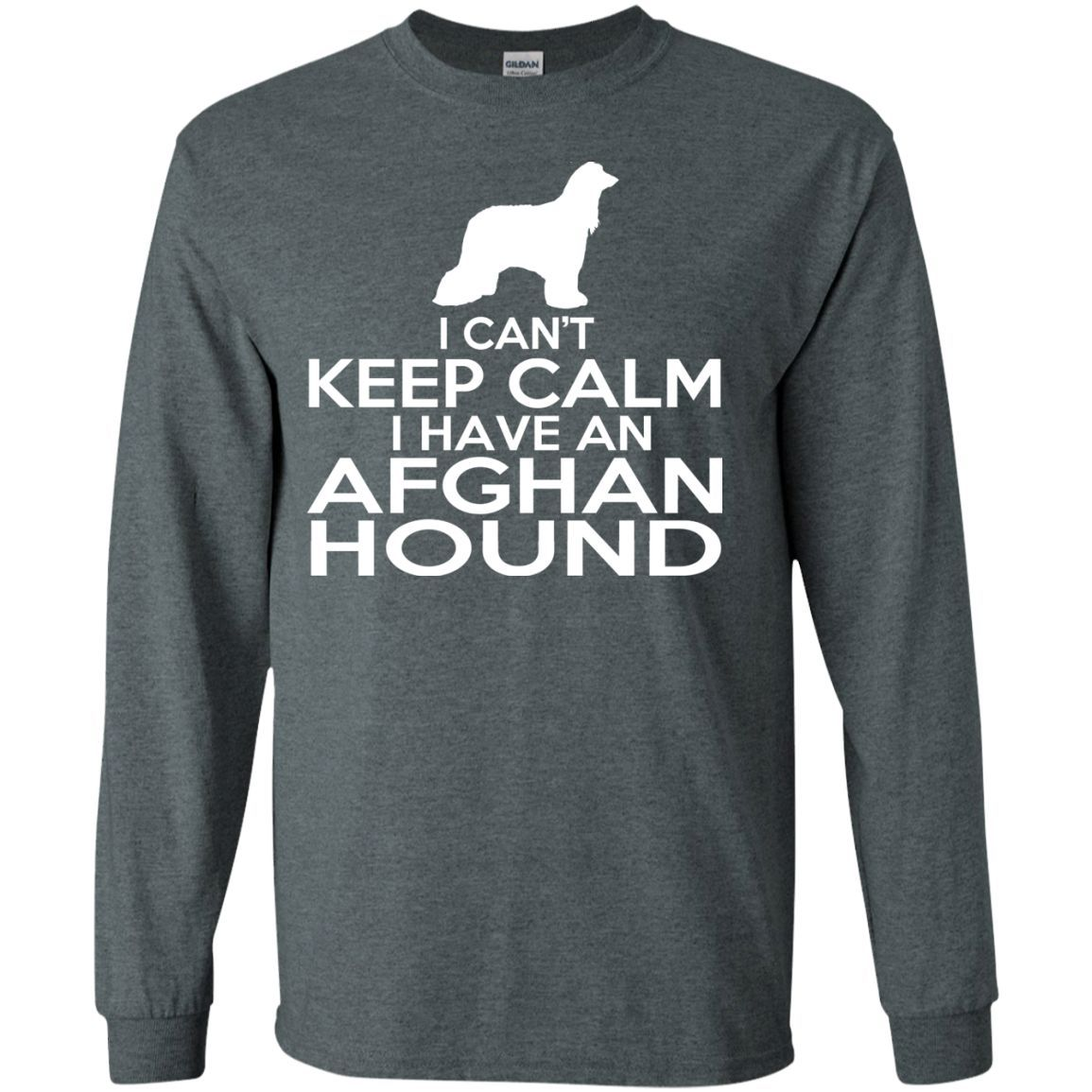 I Cant Keep Calm I Have An Afghan Hound Long Sleeve Tees