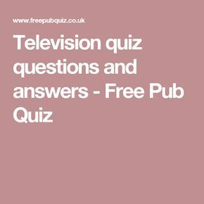 Television quiz questions and answers - Free Pub Quiz   This or that questions, Quiz questions ...