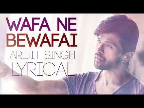 Wafa Ne Bewafai Tera Suroor Arijit Singh Lyrical Full Video Song T Series Youtube Songs More Lyrics Lyrics