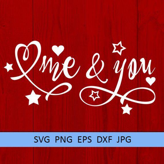 Download Me and You svg You and Me svg Love svg Valentine svg ...