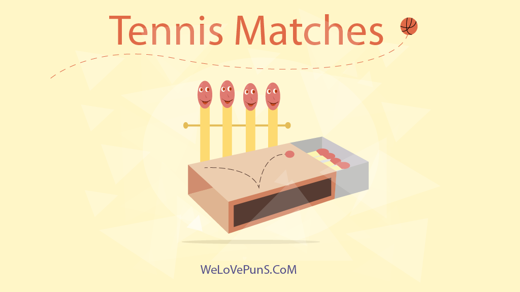 47 Silly Tennis Puns That Will Leave You Feeling Like You Got Served Funny Puns Puns Tennis Funny