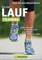 Das neue Lauf-Training. Sonja von Opel, Michael Reusse,. Gebunden - Buch