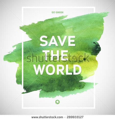 Save The World Ecology Watercolor Poster Text Lettering Of An