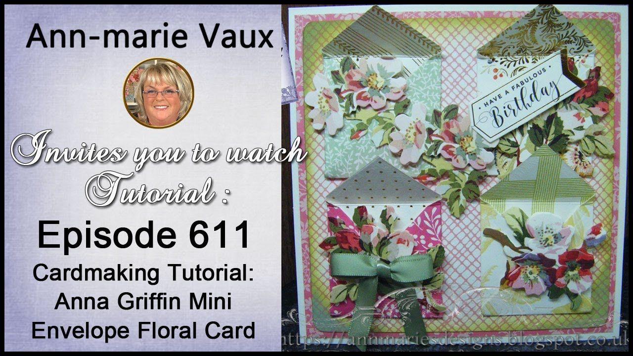 611 cardmaking tutorial anna griffin mini envelope