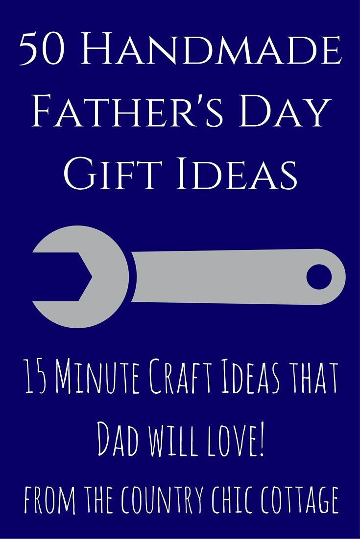 50 Handmade Father S Day Gift Ideas The Group Board On Pinterest