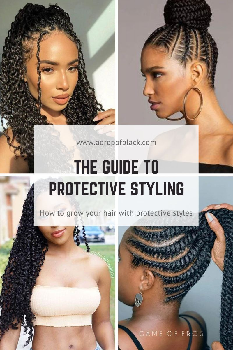 How to grow your hair with protective styles a drop of