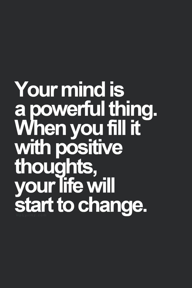 Your Mind Is A Powerful Thing Quotes Quotes Inspirational