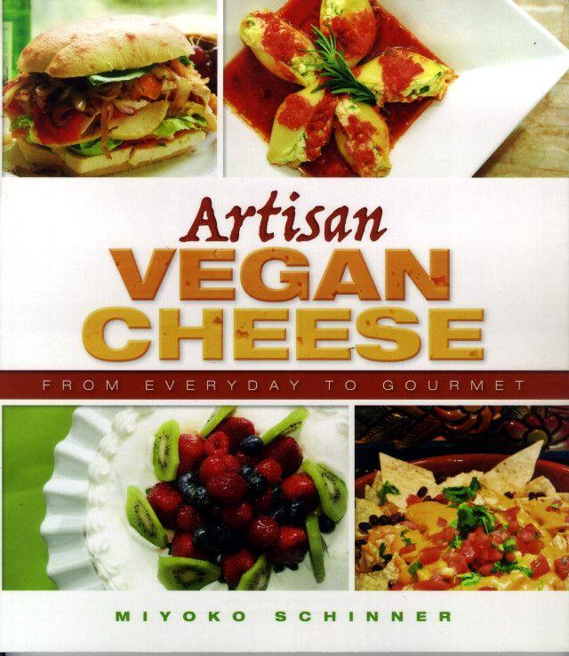 Vegan Cheese Replaces Lingering Brie Craving Vegan Cookbook Vegan Cheese Recipes