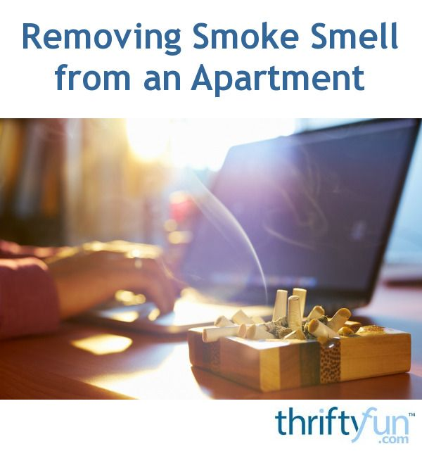 If Your Apartment Smells Like Cigarette Smoke It Can Be A Challenge To Get The Odor Cleaned Out Of Rental E This Is Guide About Removing
