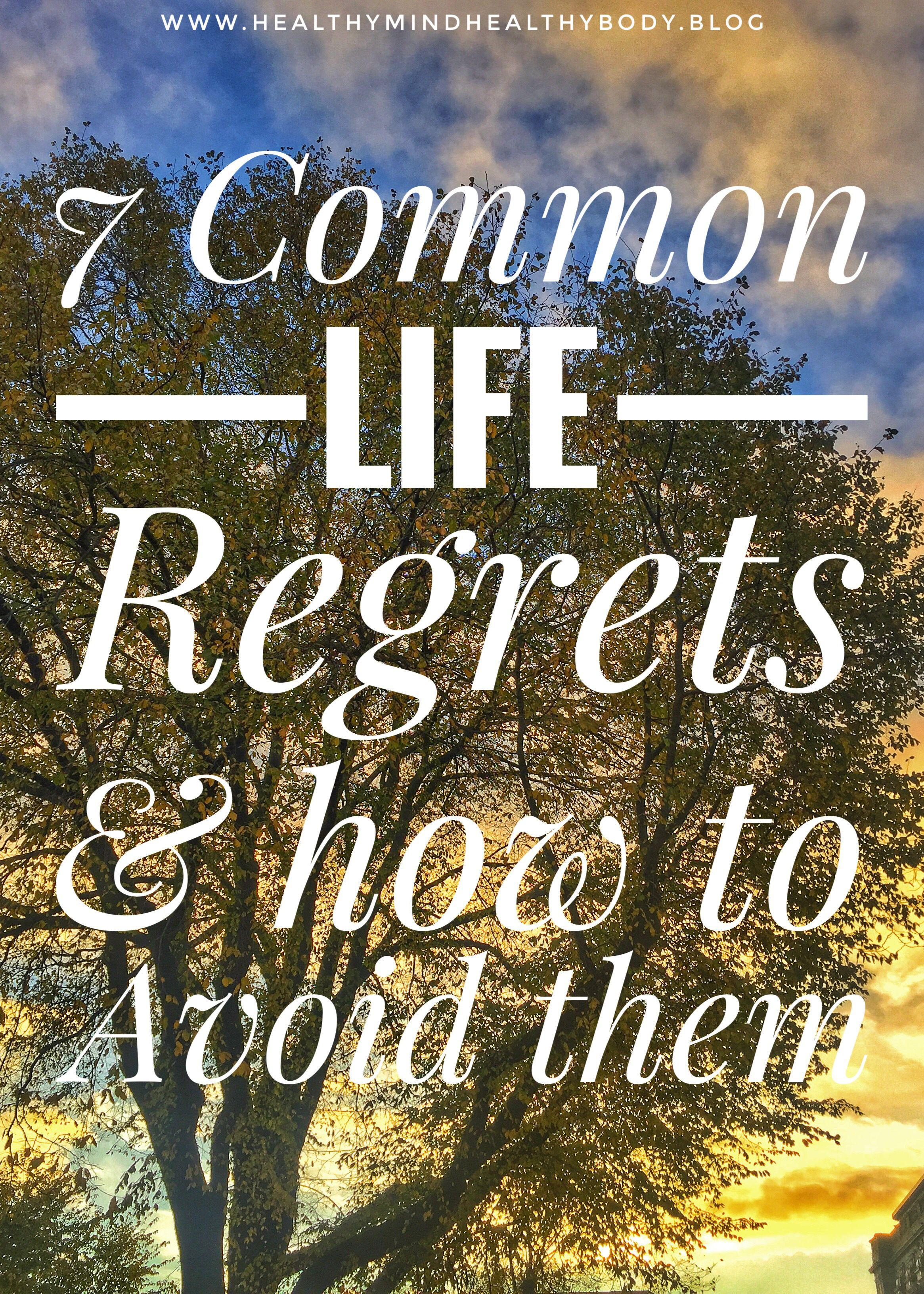 Healthy Life Quotes 7 Common Life Regrets And How To Avoid Them  Healthy Mind