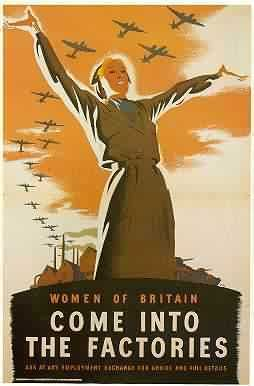 Google Image Result for http://ww2poster.co.uk/wp-content/uploads/2009/06/womenofbritaincomeintothefactories.jpg%3Fw%3D197